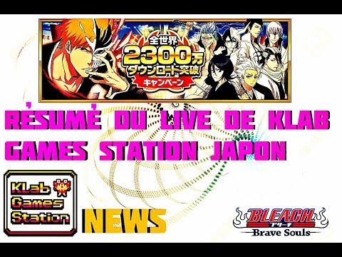 Bleach Brave Souls ' Petit Résumé Du Live De Klab Games Station (Japon) Des News Et Des News '  !!!
