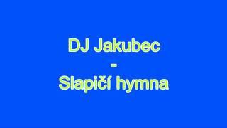 DJ Jakubec - Slepičí Hymna
