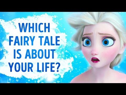 Which Fairy Tale Describes Your Life?