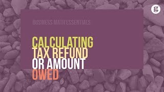 Calculating Tax Refund or Amount Owed