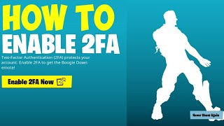 How To Enable 2FA Fortnite - Unlock Boogie Down Emote - Two Factor Authentication Fortnite