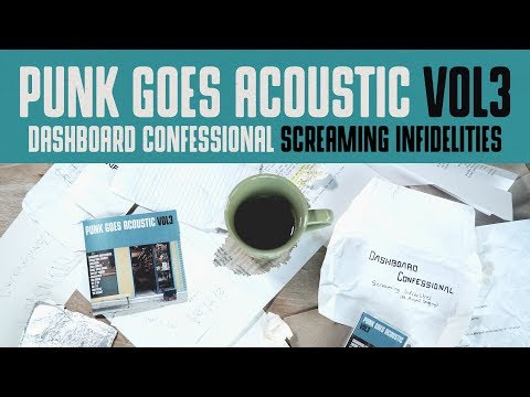 """Punk Goes Acoustic Vol. 3 - Dashboard Confessional """"Screaming Infidelities"""""""