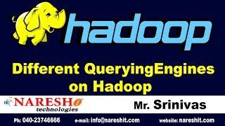 Different Querying Engines on Hadoop | Hadoop Tutorial Videos | Mr. Srinivas