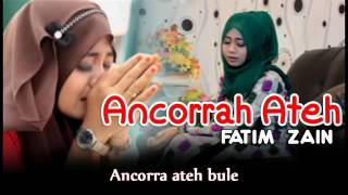 FATIM ZAIN - ANCORRAH ATEH HD Lyrics