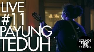 Sounds From The Corner : Live #11 Payung Teduh