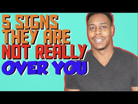 5 signs that they are not really over you