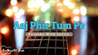 Aaj Phir Tum Pe | Hate Story 2 | Karaoke With Lyrics - YouTube