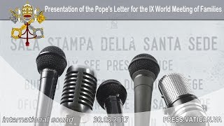 2017.03.30  Presentation of the Pope's Letter for the IX World Meeting of Families