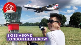 Skies Above London Heathrow – Ultimate Spotting + ATC Tower Visit