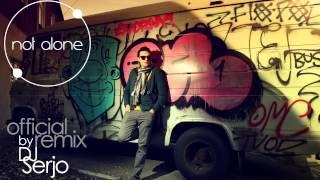 "Aram Mp3 ""Not Alone""/ Official Remix By DJ Serjo"