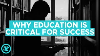 Why Education Is Critical For Success