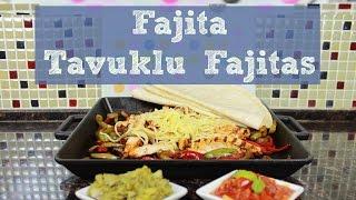 fajita  tavuklu fajitas nasıl yapılır  yemek tarifi
