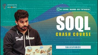 Salesforce Object Query Language (SOQL) Crash Course | The Complete Hands-on Tutorials
