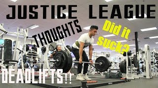 MY THOUGHTS ON JUSTICE LEAGUE | IS IT WORTH ITZ? | DEADLIFT/PULLDAY