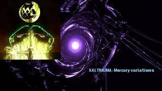 Video X-X-L TRAUMA - Mercury variations