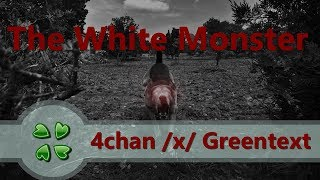 The White Monster   4chan X Greentext