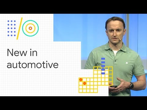 What's new in automotive (Google I/O '18)