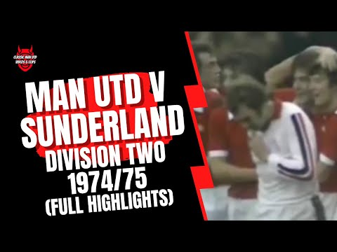 Man Utd v Sunderland 74/75 Division 2