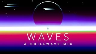 Waves   A Chillwave Mix