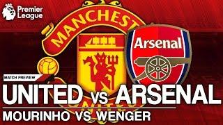 Manchester United Vs Arsenal  Match Preview  MOURINHO Vs WENGER
