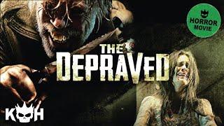 The Depraved  Full Horror Movie