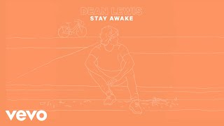 Dean Lewis   Stay Awake (Lyric Video)