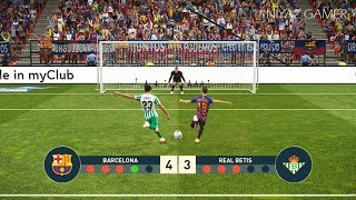 FC BARCELONA vs REAL BETIS | Penalty Shootout | PES 2019 Gameplay PC
