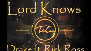 Lord Knows-Drake ft. Rick Ross(+Lyrics)[Take Care]