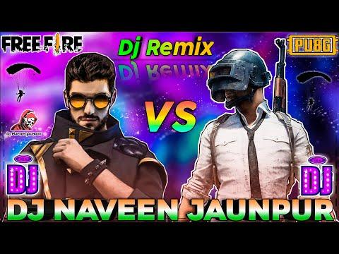 pubg vs free fire dj song free fire vs pubg dj remix song 2020 dj naveen gaming