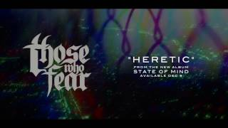 """Those Who Fear - """"Heretic"""" (feat. Tommy Green of Sleeping Giant)"""