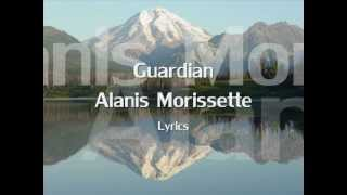 Alanis Morissette - Guardian - Lyrics (NEW SONG 2012)