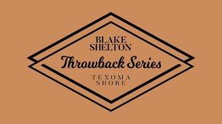 "Blake Shelton - ""At The House"" (Texoma Shore Throwback Series)"