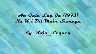 Lyrics - Aa Gale Lag Ja (1973) - Na Koi Dil Mein Samaya