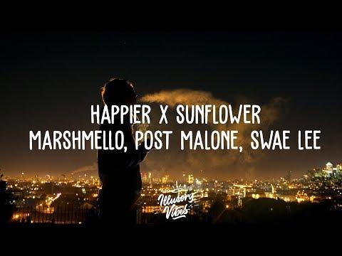 HAPPIER x SUNFLOWER [Mashup] | Marshmello, Post Malone, Swae Lee, Bastille