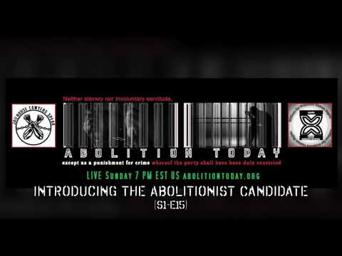 Abolition Today | Introducing the Abolitionist Candidate (S1-E15)