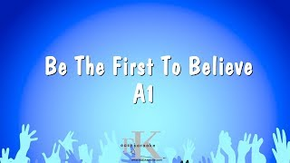 Be The First To Believe - A1 (Karaoke Version)