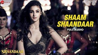 Shaam Shaandaar - Song Audio - Shaandaar