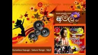 Sakura Range With   Gunadasa Kapuge   Mp3   WWW.AMALTV.COM