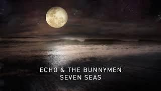 Echo & The Bunnymen - Seven Seas (Transformed) (Official Audio)