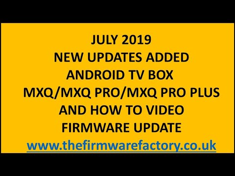 MXQ FIRMWARE UPDATE /FIX DOWNLOAD FOR ANDROID TV BOX OEM FIRMWARE TO