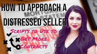 How to Approach a Distressed Seller | Scripts to Use to Get More Contracts