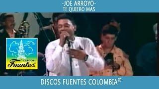 Te Quiero Mas / Joe Arroyo - [ Discos Fuentes ]