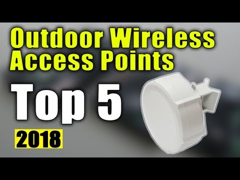 BEST 5: Outdoor Wireless Access Points 2018