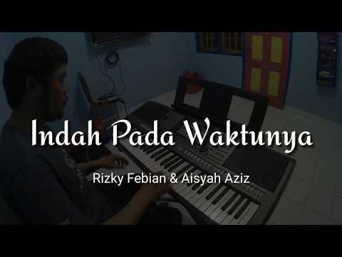Indah Pada Waktunya - Rizky Febian & Aisyah Aziz | Piano Cover by Andre Panggabean