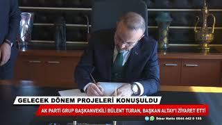 AK Parti Grup Başkanvekili Turan'dan Başkan Altay'a ziyaret
