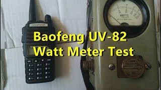 BAOFENG UV-82 WATT METER TESTING