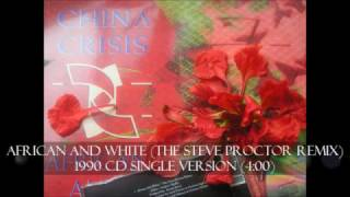 CHINA CRISIS African And White (The Steve Proctor Remix)