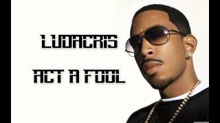 Ludacris   Act A Fool (Official Music By Falko)
