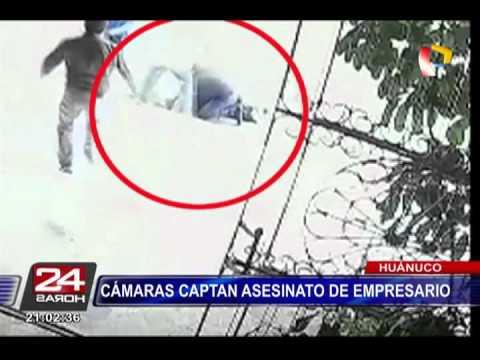Huánuco: cámaras de seguridad captan el asesinato de un empresario