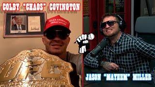 "Colby ""Chaos"" Covington talks to Jason ""Mayhem"" Miller"